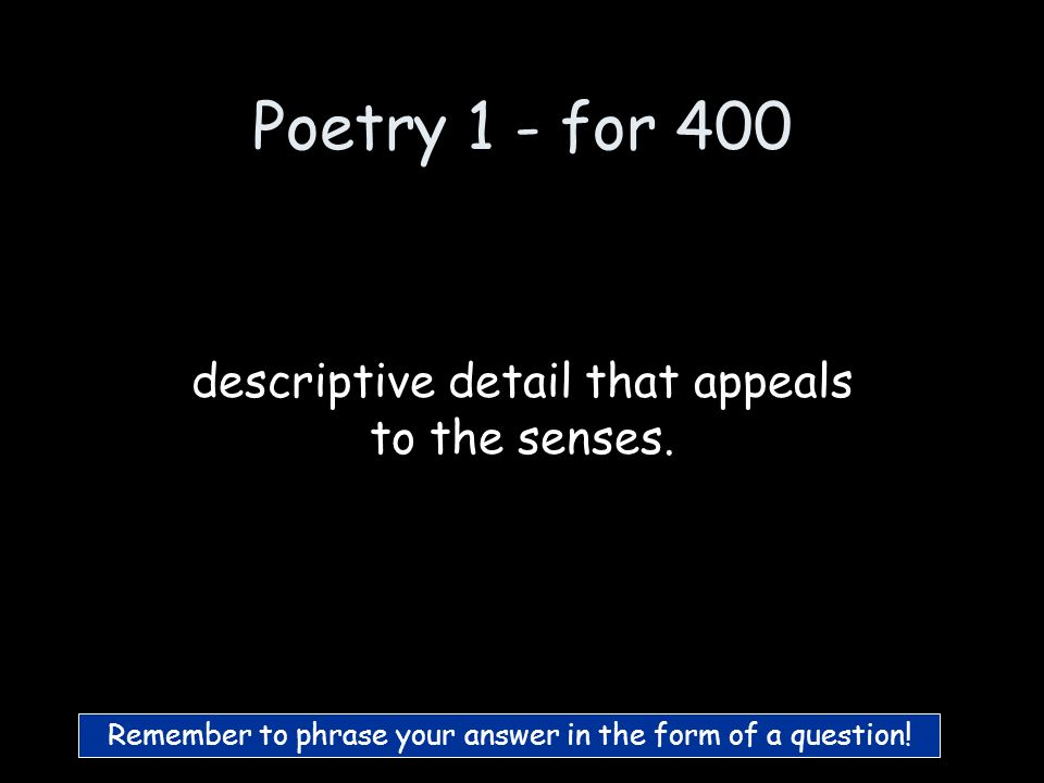 Poetry 1 - for 300 What is Hyperbole