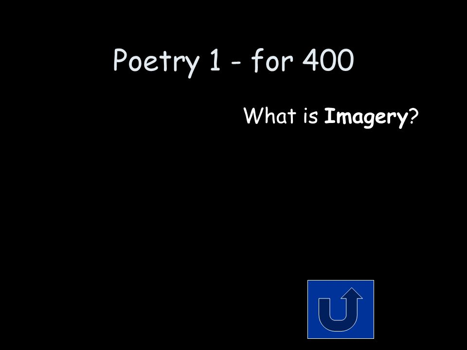 Poetry 1 - for 400 descriptive detail that appeals to the senses.