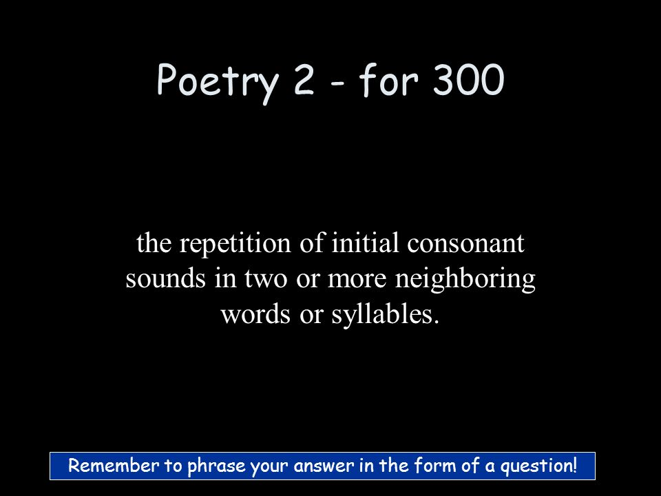 Poetry 2 - for 200 What is Rhythm :)