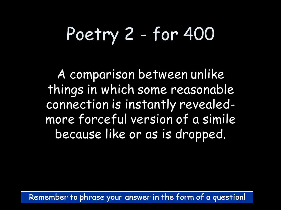 Poetry 2 - for 300 What is Alliteration