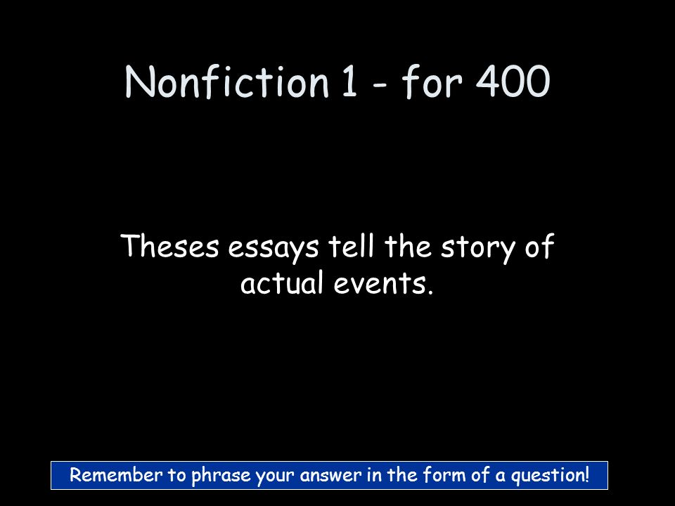 Nonfiction 1 - for 300 What are expository essays