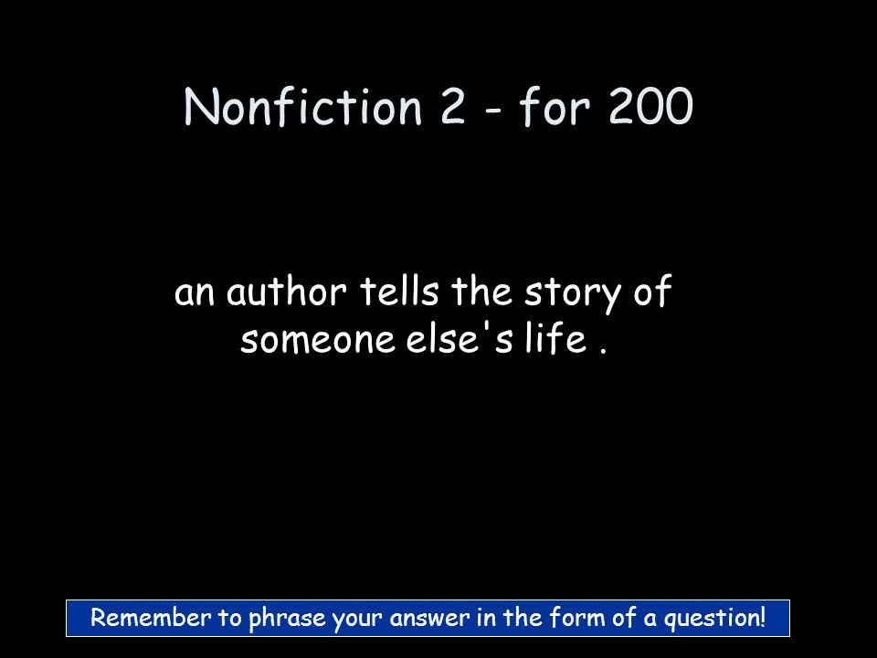 Nonfiction 2- for 100 What is Autobiography