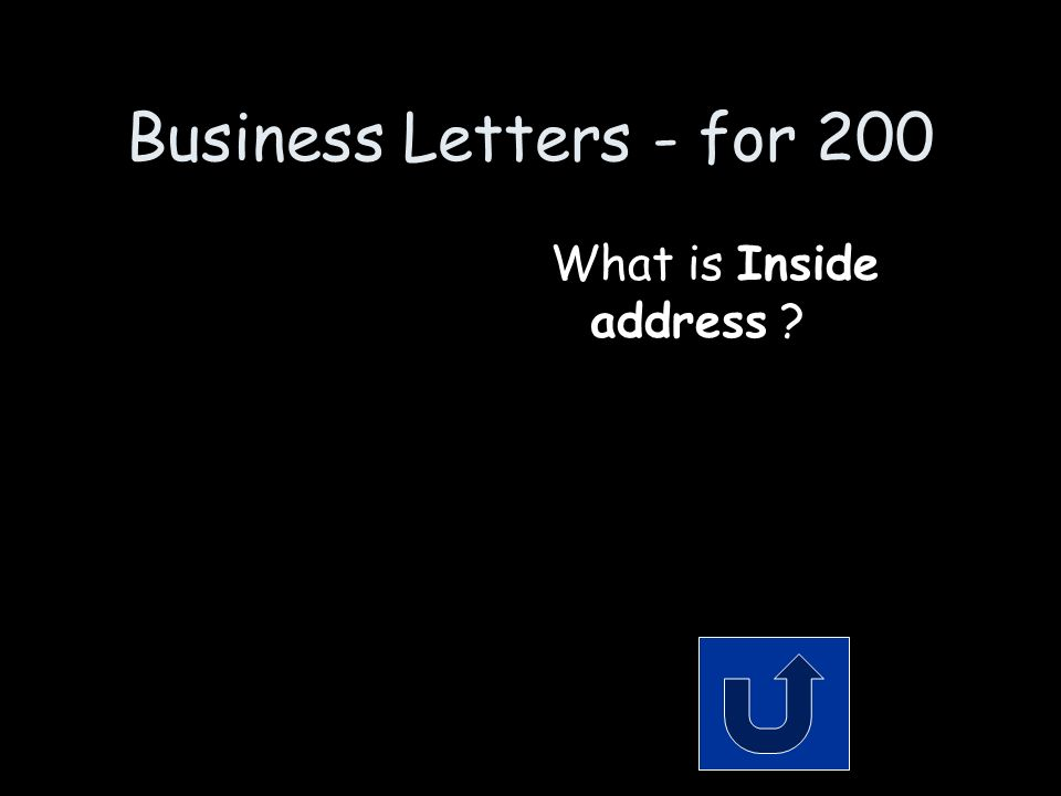 Business Letters - for 200 Remember to phrase your answer in the form of a question.