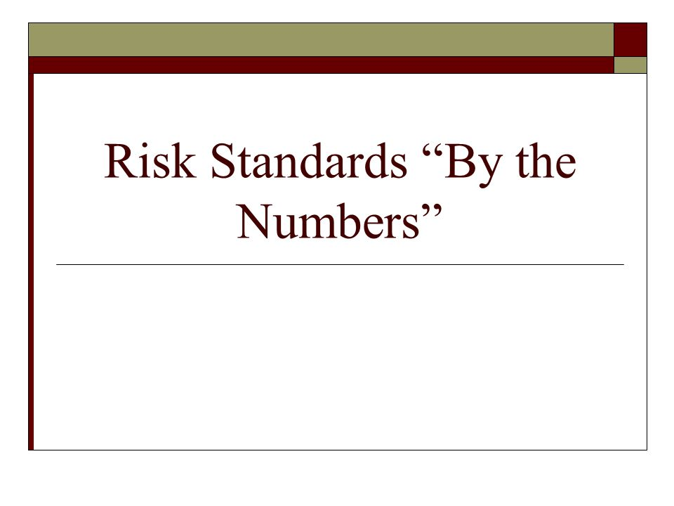 Risk Standards By the Numbers