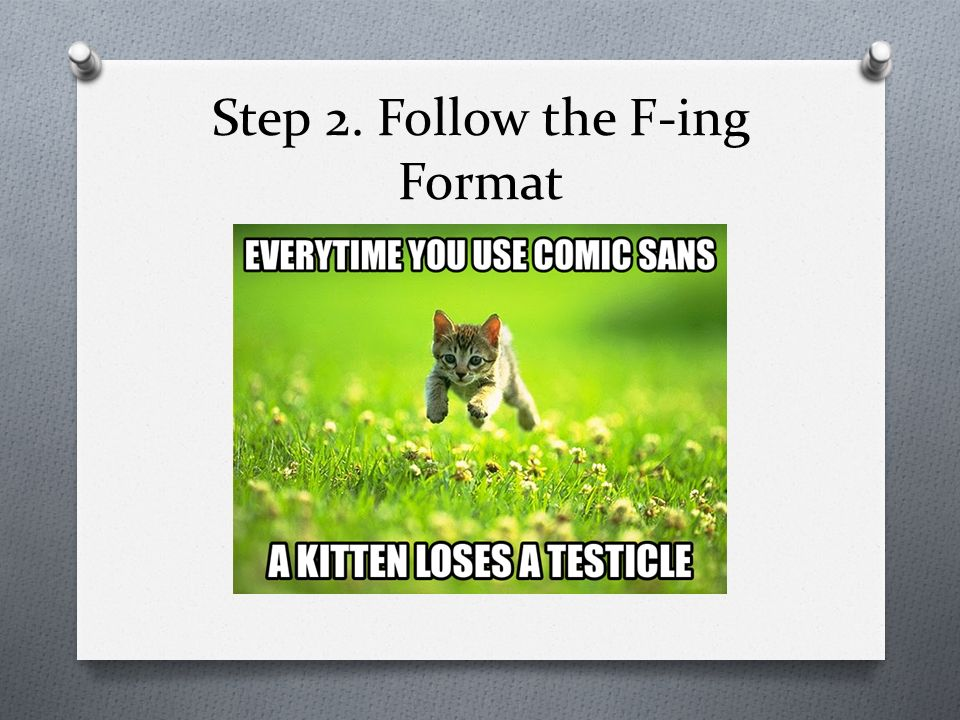Step 2. Follow the F-ing Format