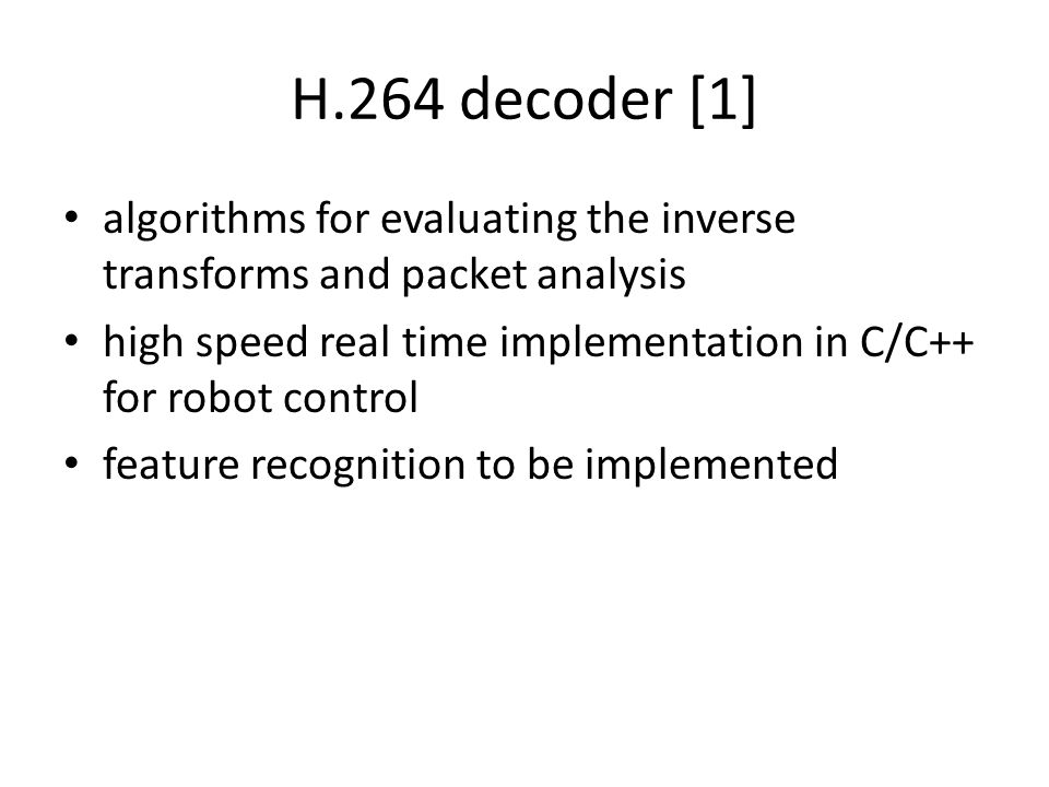 Real time H 264 decoder implementation in robot control Saurabh