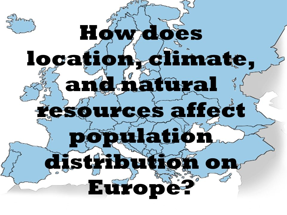 How does location, climate, and natural resources affect population distribution on Europe