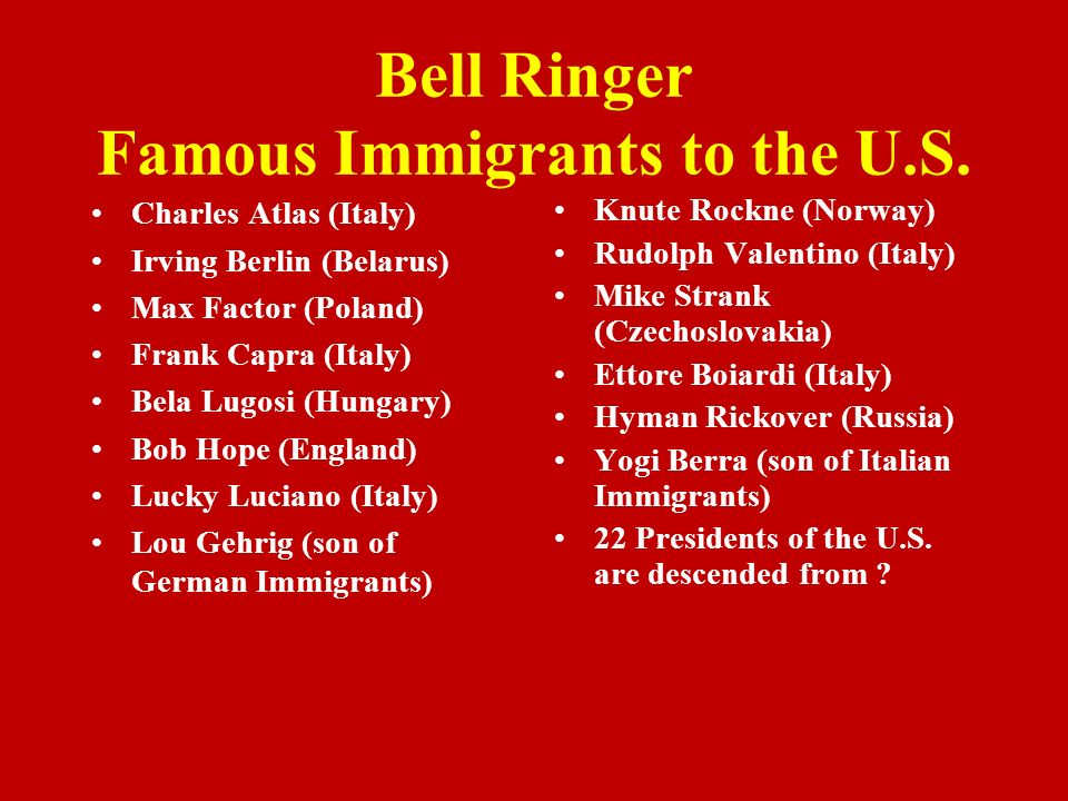 Bell Ringer Famous Immigrants to the U.S.