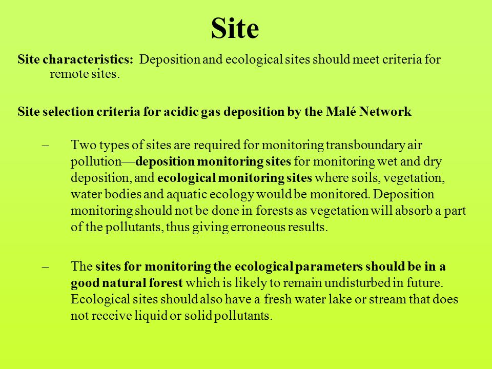 Site Site characteristics: Deposition and ecological sites should meet criteria for remote sites.