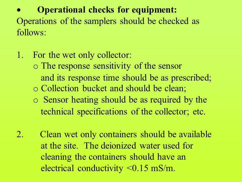  Operational checks for equipment: Operations of the samplers should be checked as follows: 1.