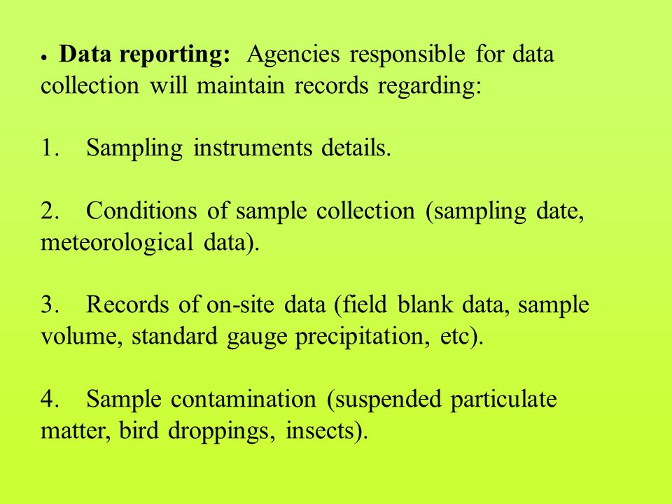  Data reporting: Agencies responsible for data collection will maintain records regarding: 1.