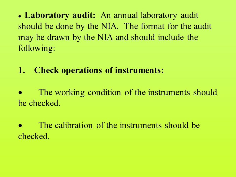  Laboratory audit: An annual laboratory audit should be done by the NIA.
