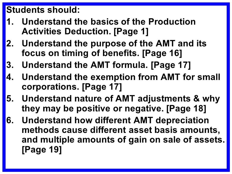 Students should: 1.Understand the basics of the Production Activities Deduction.