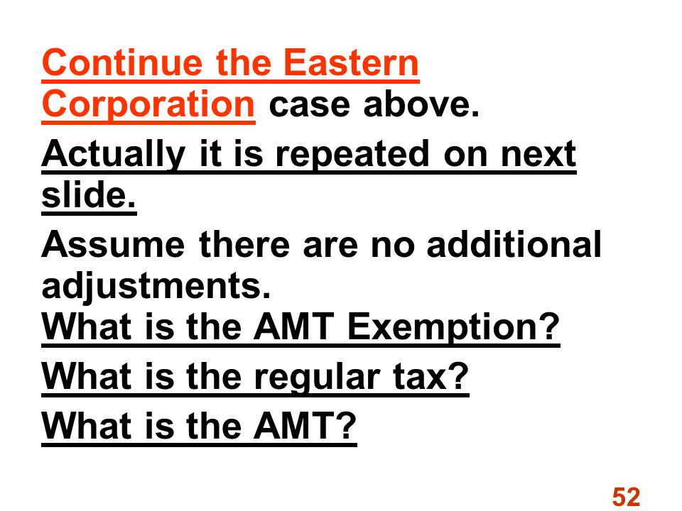 52 Continue the Eastern Corporation case above. Actually it is repeated on next slide.