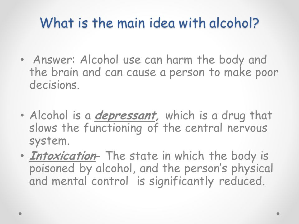 What is the main idea with alcohol.