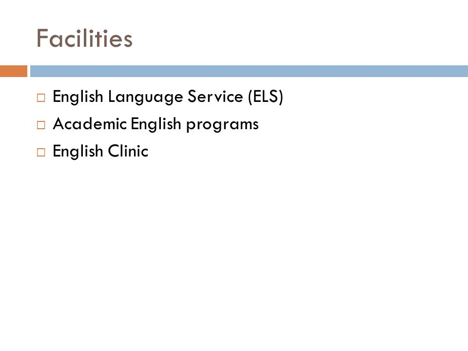Facilities  English Language Service (ELS)  Academic English programs  English Clinic