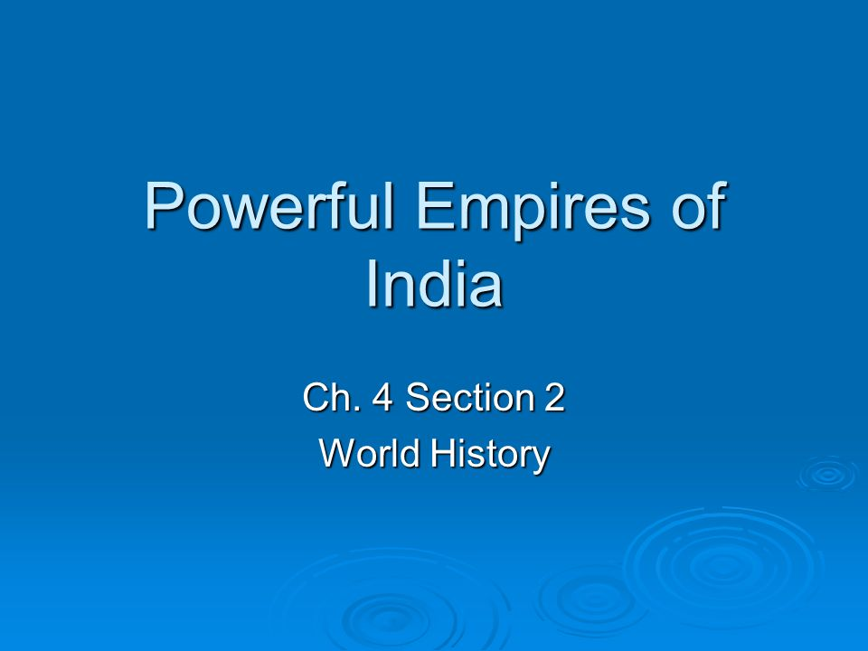 Powerful Empires of India Ch. 4 Section 2 World History