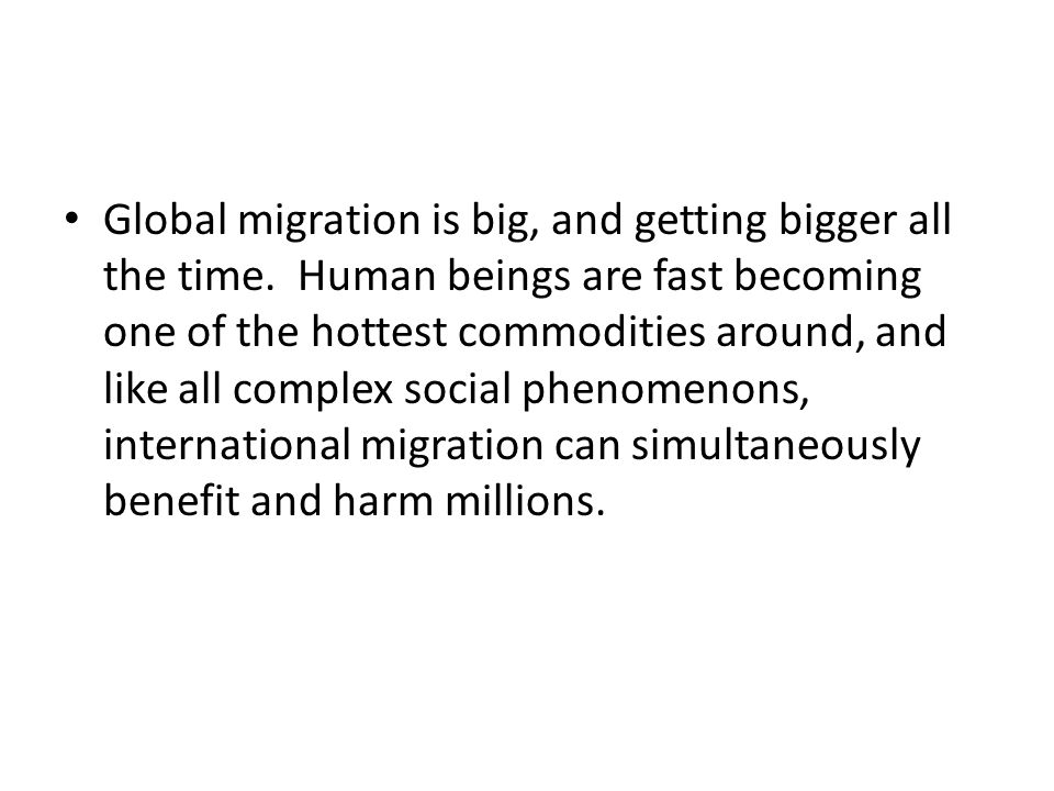 Global migration is big, and getting bigger all the time.