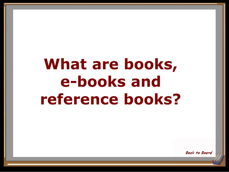 Name three types of books available at/through the Marvin Library Show Answer