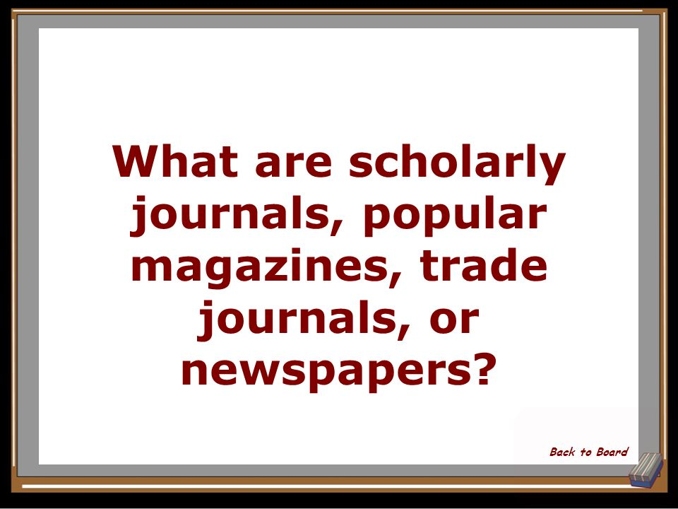 Name 3 types of periodicals. Show Answer