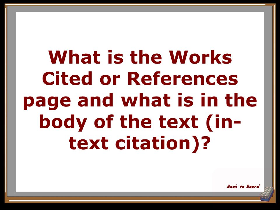 Name two places you need to provide citation information in a research paper Show Answer