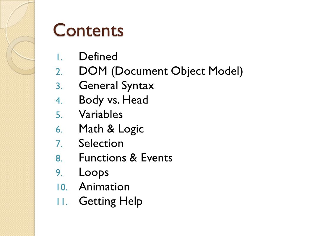 Contents 1. Defined 2. DOM (Document Object Model) 3.