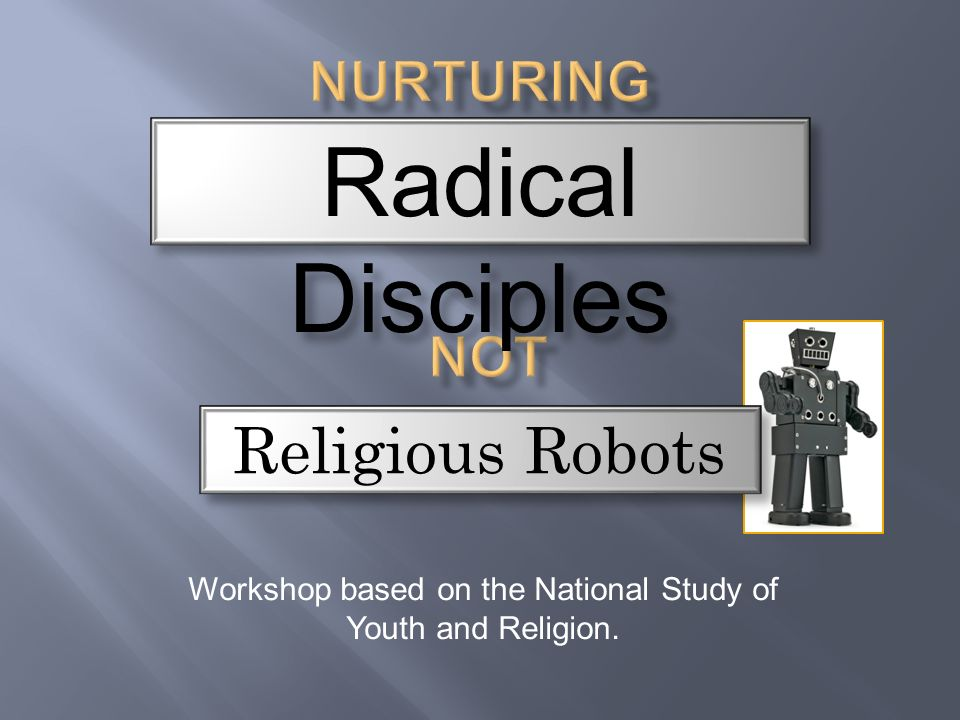 Workshop Based On The National Study Of Youth And Religion Radical