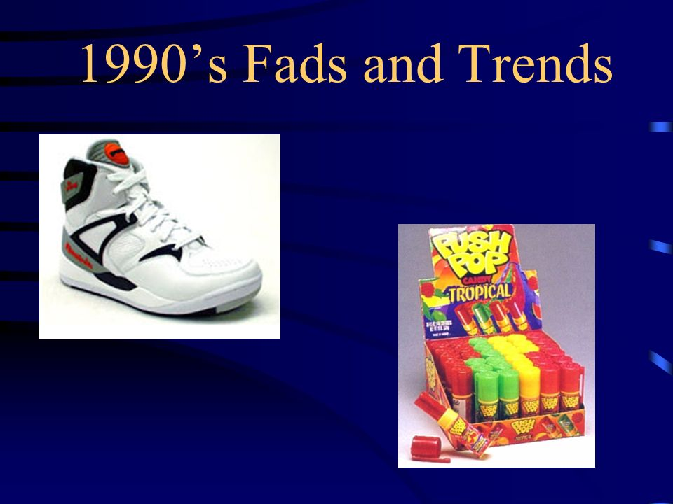 1 1990s Fads And Trends