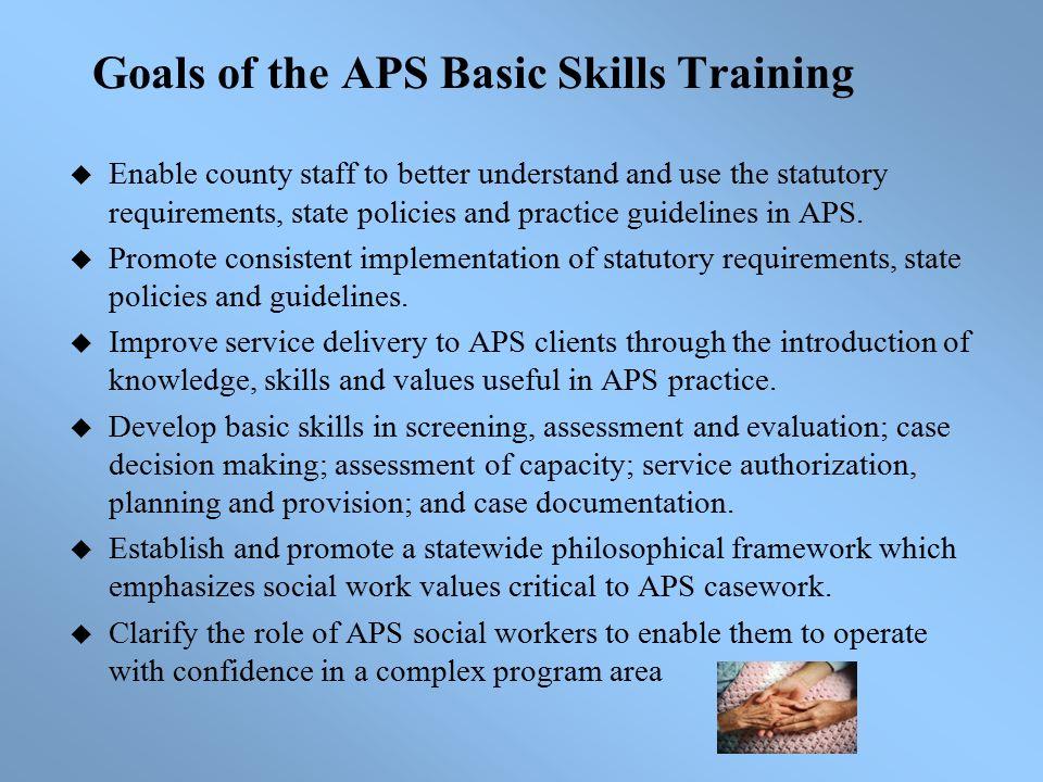 ADULT PROTECTIVE SERVICES BASIC SKILLS TRAINING Module I ...