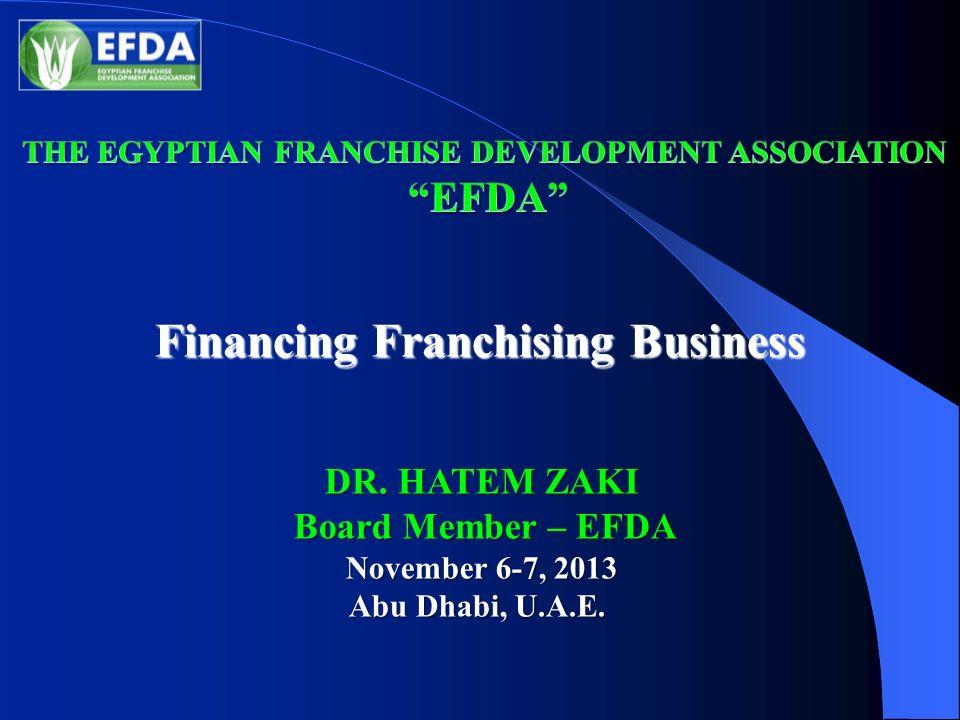 Financing Franchising Business DR  HATEM ZAKI Board Member – EFDA