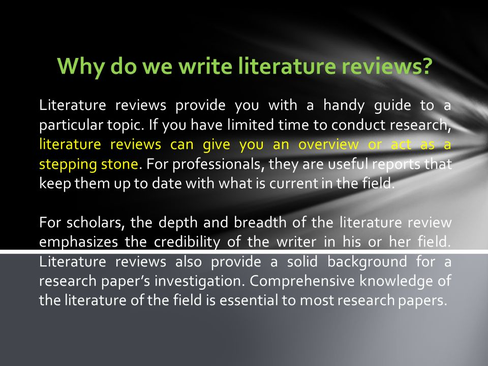 Why do we write literature reviews.