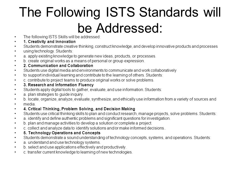 The Following ISTS Standards will be Addressed: The following ISTS Skills will be addressed: 1.