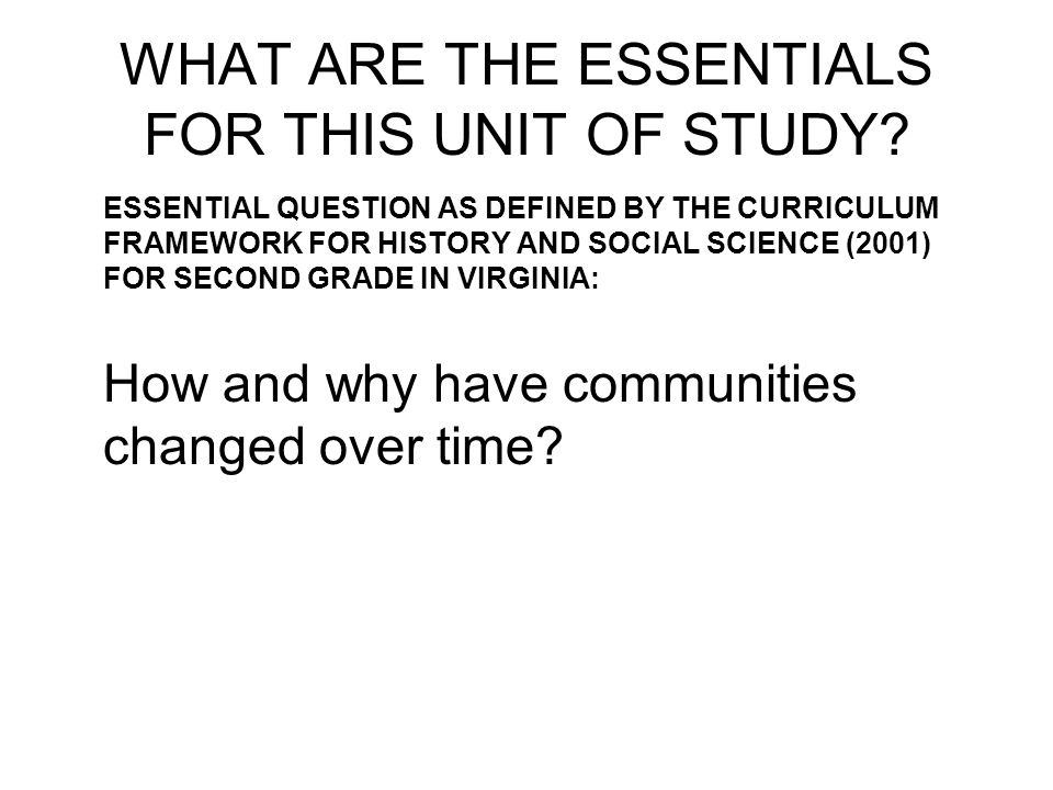 WHAT ARE THE ESSENTIALS FOR THIS UNIT OF STUDY.