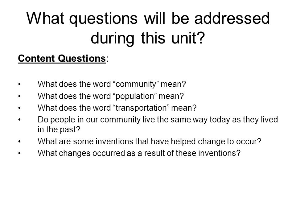 What questions will be addressed during this unit.