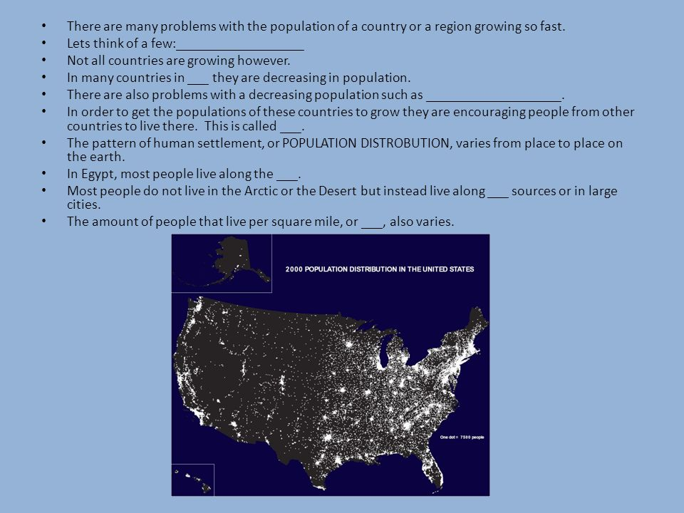 There are many problems with the population of a country or a region growing so fast.