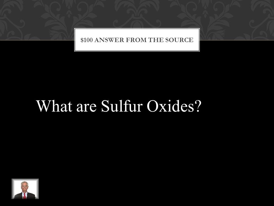 $100 QUESTION FROM THE SOURCE These are sulfur-containing chemicals that irritate the nose, throat, and eyes and smell like rotten eggs.