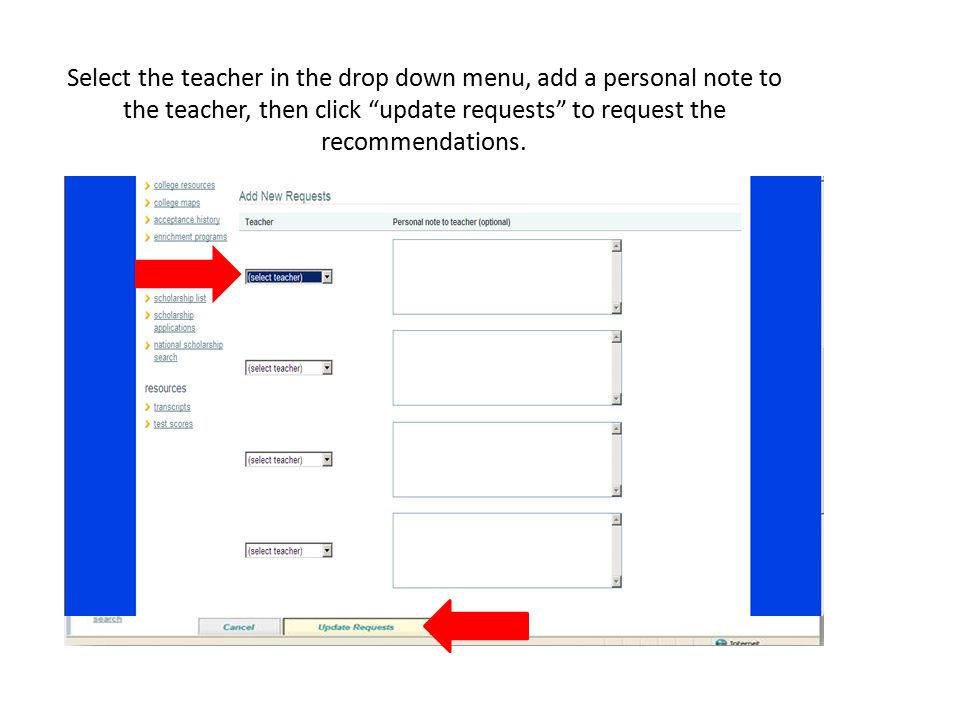 Select the teacher in the drop down menu, add a personal note to the teacher, then click update requests to request the recommendations.