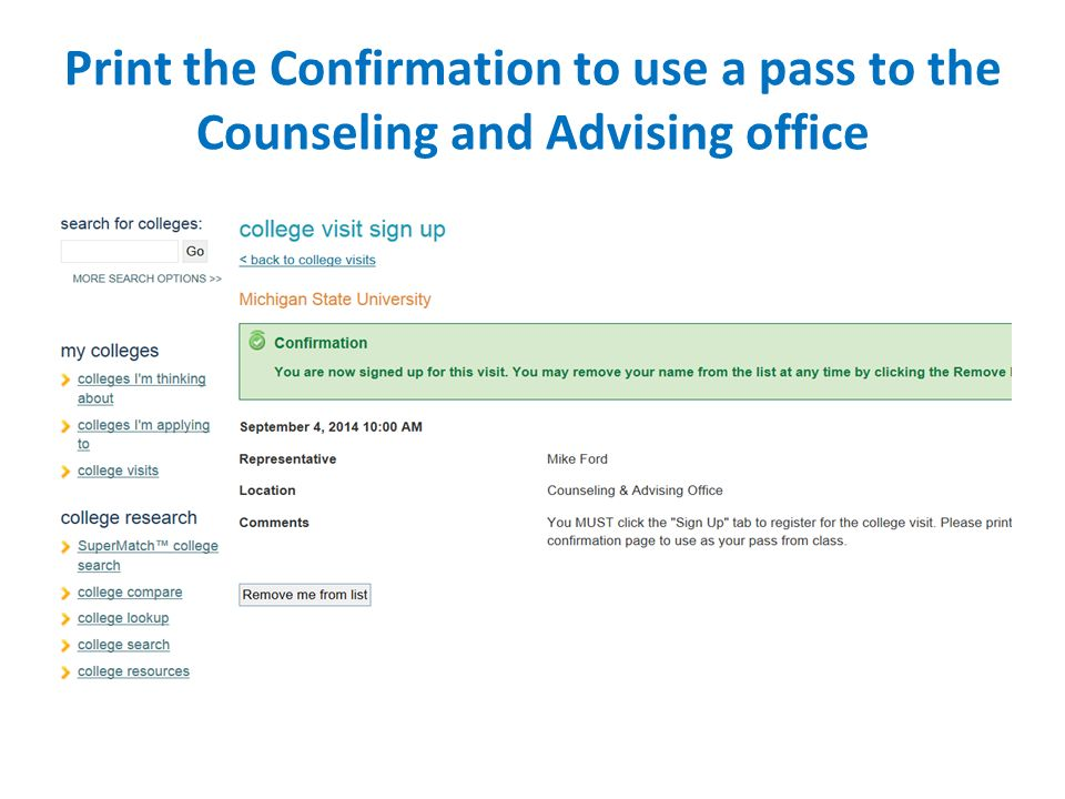 Print the Confirmation to use a pass to the Counseling and Advising office