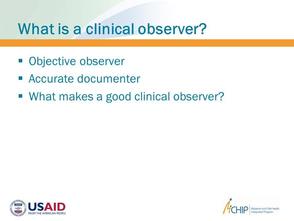 What is a clinical observer.