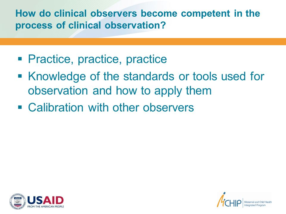 How do clinical observers become competent in the process of clinical observation.
