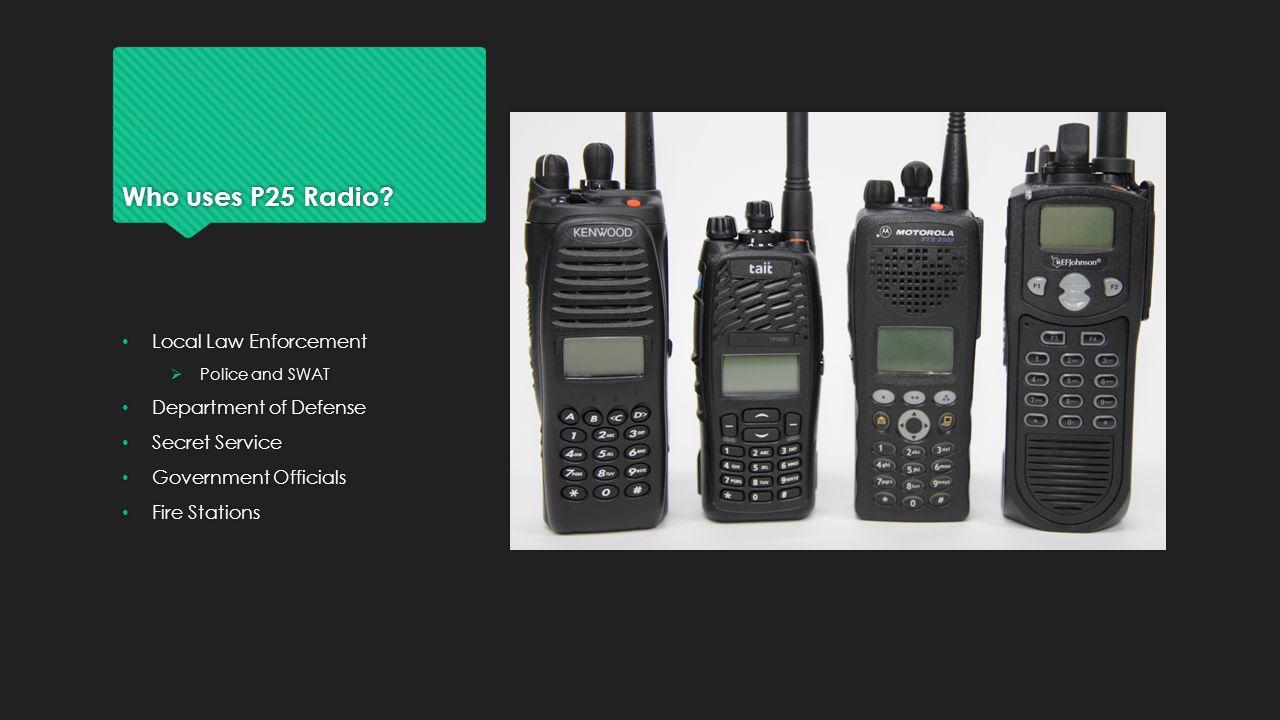 Project 25 (P25/APCO-25) Radio Kyle Bashford (ISC 496 Fall 2014