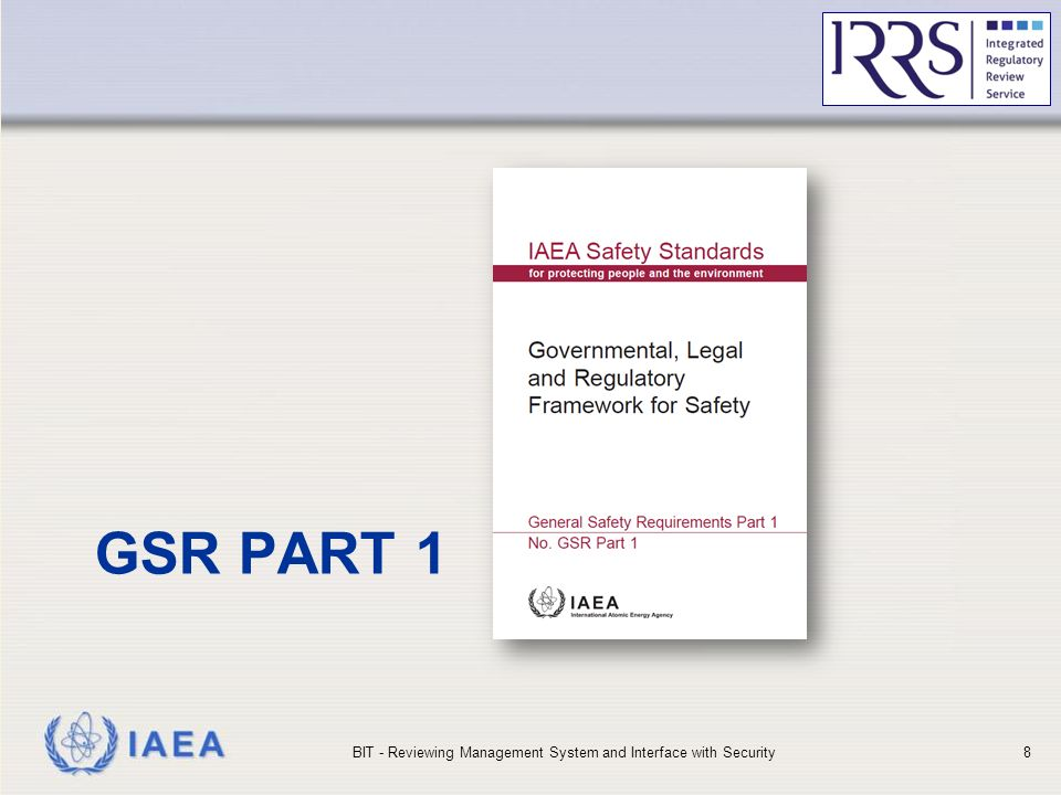 IAEA GSR PART 1 BIT - Reviewing Management System and Interface with Security8