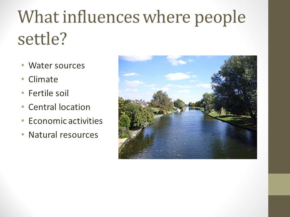 What influences where people settle.