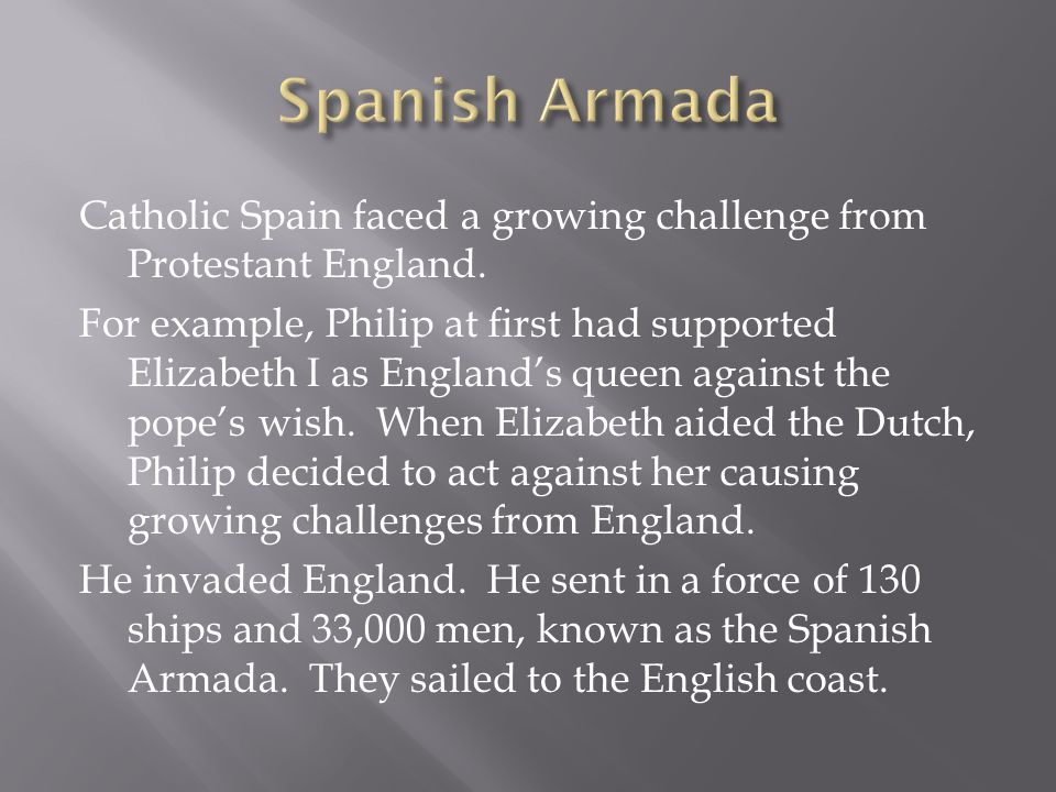 Catholic Spain faced a growing challenge from Protestant England.