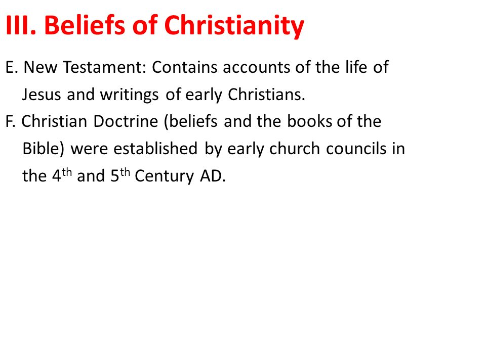 III. Beliefs of Christianity E.