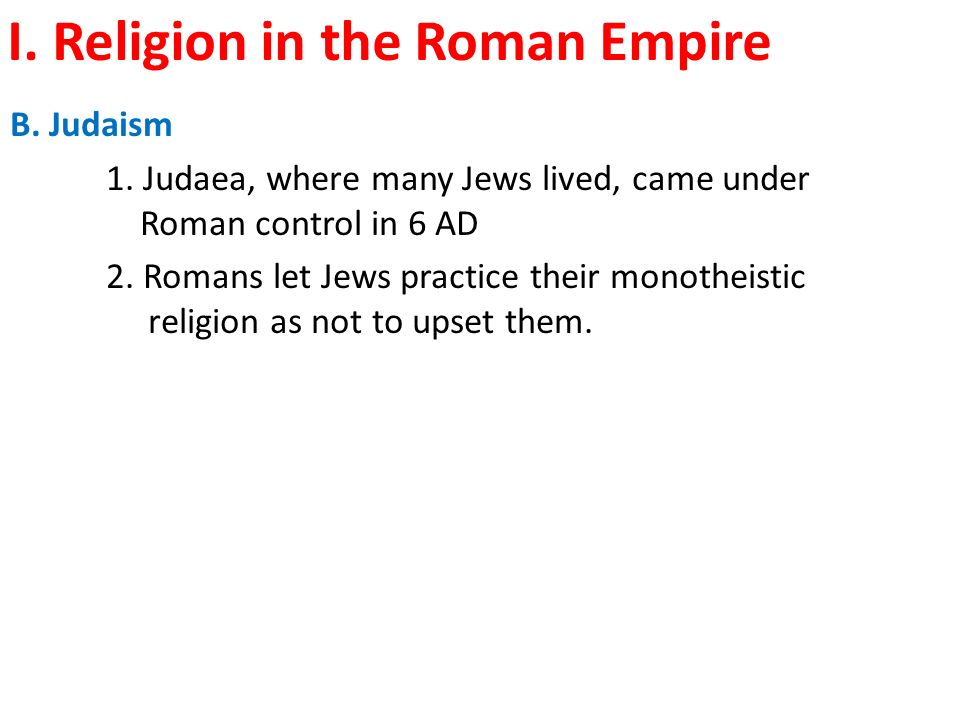 I. Religion in the Roman Empire B. Judaism 1.