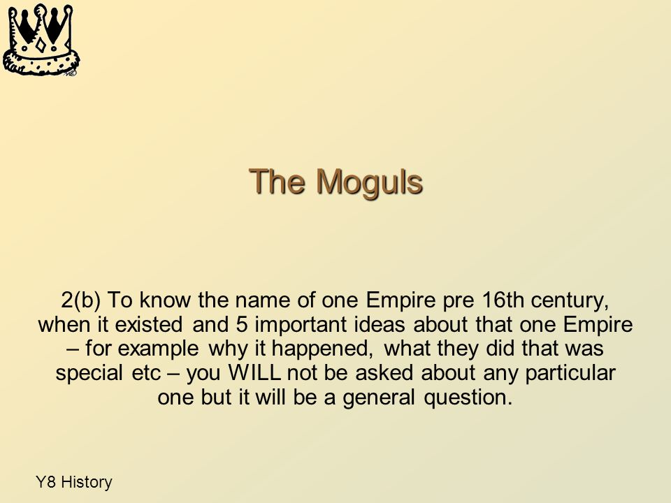 Y8 History Revision All about Empires Part 1 Go back to