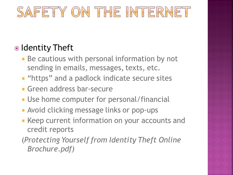  Identity Theft  Be cautious with personal information by not sending in  s, messages, texts, etc.