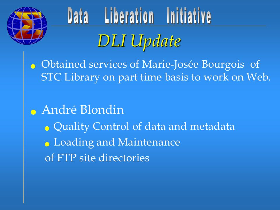 DLI Update Obtained services of Marie-Josée Bourgois of STC Library on part time basis to work on Web.