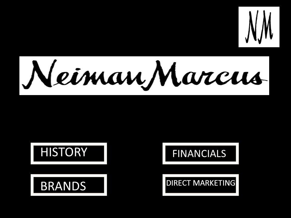History Brands Financials Direct Marketing History Neiman Marcus